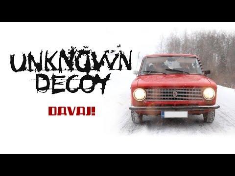 Unknown Decoy - Davaj! (Official video)