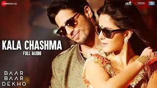 Kala Chashmafull Song  Baar Baar Dekho  Sidharth Malhotra Katrina Kaif  Badshah Neha K Indeep B