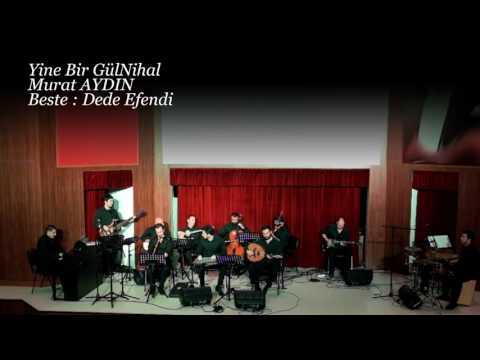 Yine Bir Gül Nihal Murat AYDIN ve Orkestrası