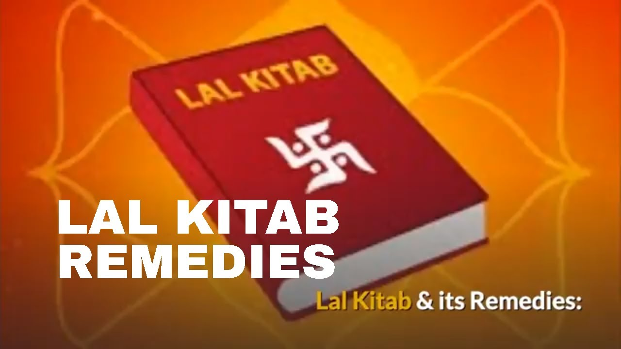 LAL KITAB and its simple remedies General Lal Kitab remedies (Upay) Vedic  Astrology