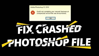 How to Recover Craṡhed Photoshop File / Fix Corrupt PSD File