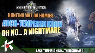 Monster Hunter World : Arch-Tempered Kirin the Pain in the...