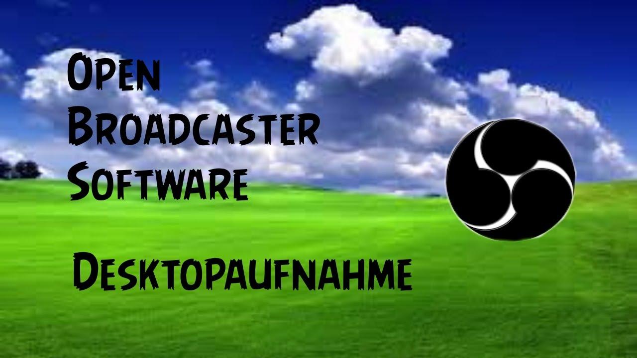 Windows Desktop Aufnehmen Mit Open Broadcaster German