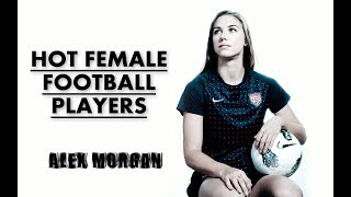 The Sexiest Female Soccer Players Alex Morgan,Hope SOLO