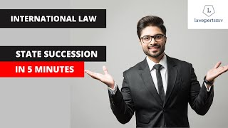 State Succession in 5 minutes : International Law