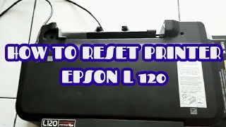 Gambar cover HOW TO RESET PRINTER EPSON L120