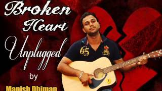 2013 Songs released - Broken Heart song by Manish Dhiman