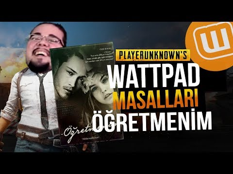 WATTPAD ve PUBG // ÖĞRETMENİM // Playerunknown's Battlegrounds