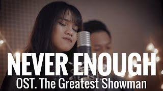 LOREN ALLRED - NEVER ENOUGH (Cover) Ost. The Greatest Showman | Audree Dewangga, Yotari Kezia