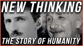 New Thinking - The Story of Humanity.