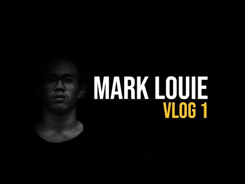 Mark Louie| Video 1( My First Youtube Vlog)