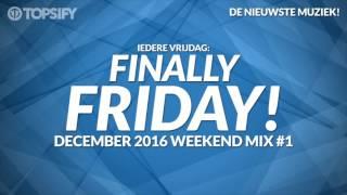 Nieuwe Muziek December 2016 Weekend Mix #1 - Topsify