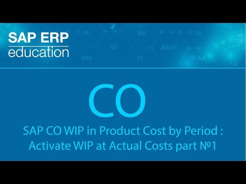 SAP CO WIP in Product Cost by Period : Activate WIP at Actual Costs part №1