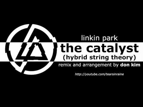 Linkin Park: The Catalyst (Hybrid String Theory) - Orchestral Remix by Don Kim