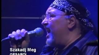 GESAROL koncert - Fekete madár, Lengőajtó, Szakadj meg, Ítéletnap