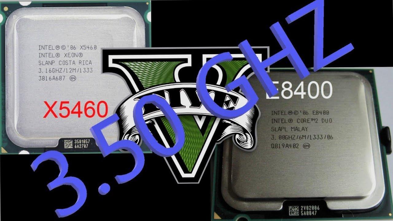 GTA V - 2 duo E8400 3 50GHz vs Xeon X5460 3 50GHz