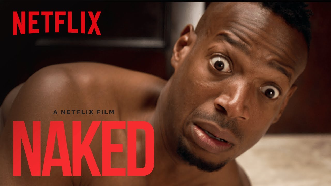 Naked Official Trailer Hd Netflix Youtube