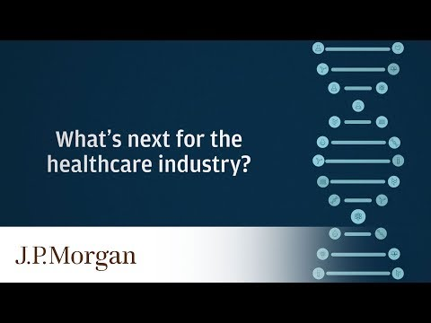 Taking the Pulse of the Healthcare Industry   J.P. Morgan