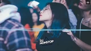 Nonstop 2018   Mix Nhạc EDM Hay Nhất   Bass Căng Đét Cho Dân Bay   nonstop Mới Nhất 2018