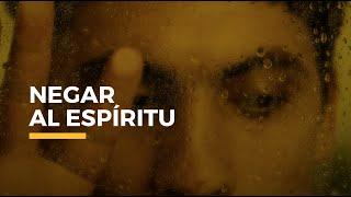 Negar al Espíritu