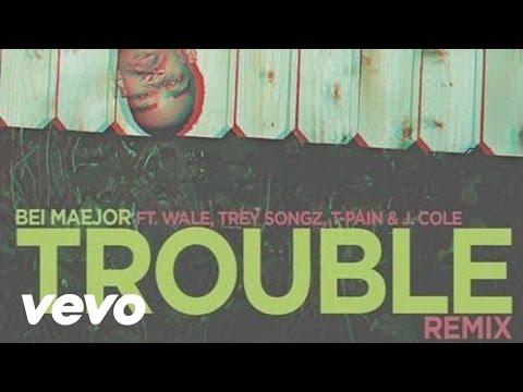 Bei Maejor - Trouble Remix ft. Wale, Trey Songz, T-Pain, J. Cole