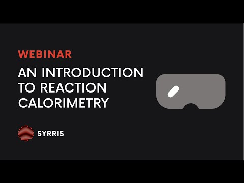 An Introduction To Reaction Calorimetry – An Educational Webinar By Syrris
