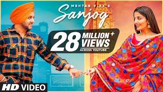 Sanjog (Full Song) Mehtab Virk Ft Sonia Mann | Dr Shree | Urs Guri | Latest Punjabi Songs 2020