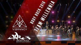 Team Millennia | Body Rock 2016 [@VIBRVNCY 4K] @teammillennia #bodyrock2016