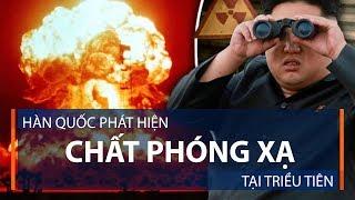 Hàn Quốc phát hiện chất phóng xạ tại Triều Tiên | VTC1
