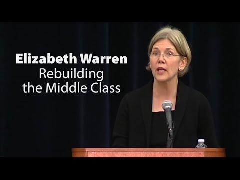 Elizabeth Warren:  Rebuilding the Middle Class