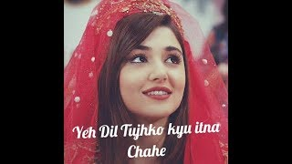 Yeh Dil Tujhko kyu itna Chahe New song /2019 Romantic song