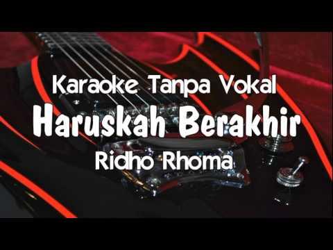Ridho Rhoma - Haruskah Berakhir (tanpa vokal)
