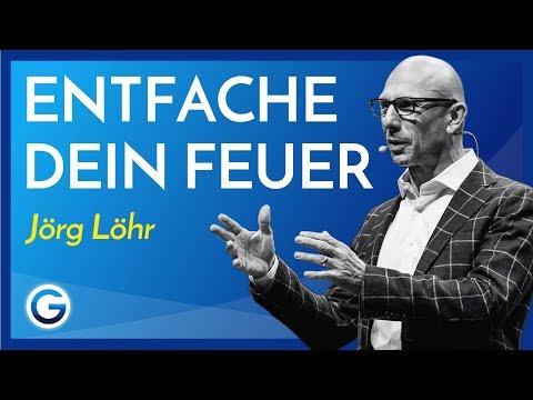 Veränderung: Warum du für deine Ziele brennen musst // Jörg Löhr