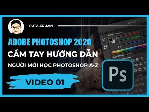 #1 [ Photoshop 2020 ] | Cầm tay hướng dẫn người mới học Photoshop A-Z