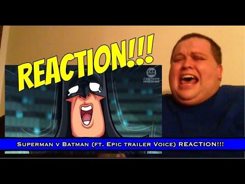 Superman v Batman (ft The Epic Movie Voice) REACTION!!!