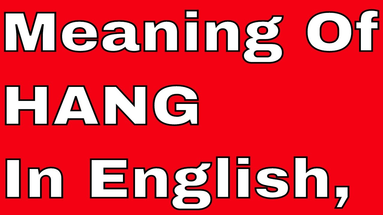 meaning of hang in english english classes through skype. Black Bedroom Furniture Sets. Home Design Ideas