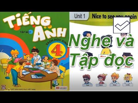 Tiếng Anh Lớp  4 UNIT 1 NICE TO SEE YOU AGAIN ( luyện nghe và tập đọc  )