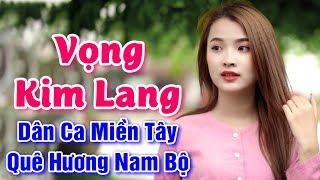 Nhạc Sống Miền Tây - Vọng Kim Lang, Vọng Cổ Buồn - LK Cha Cha Cha Quê Hương Cực Đỉnh