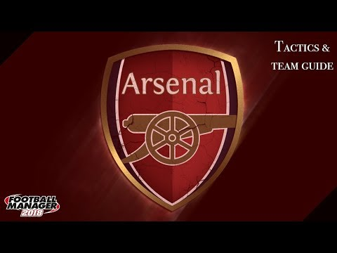 FM 18 Arsenal Tactics And Team Guide Football Manager 2018