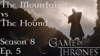 The Mountain Vs The Hound / Cleganebowl / Game Of Thrones Season 8 Episode 5 * Fight Scene *