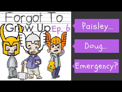Episode 6 : Paisley Doug Emergency (Thor Ragnarok/TV Musical Episodes Edition) | Forgot to Grow Up