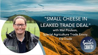 """Small cheese in leaked trade deal "" with Mel Poulson, Special Agriculture Trade Envoy, EU Trade"