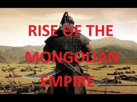Rise of the Mongolian Empire |