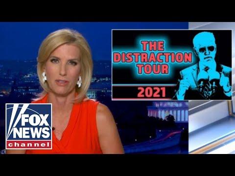 Ingraham: Biden's distraction tour