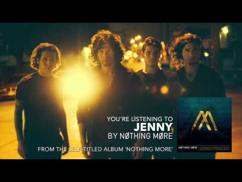 Nothing More - Jenny (Audio Stream)