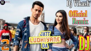 Jatt Ludhiyane Da Dj Song | Jatt Ludhiyane Da Remix | Student Of The Year 2 | Hard Mix | DjVikash.HD