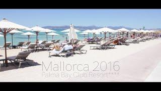 Mallorca 2016 Aftermovie - Palma Bay Club Resort****