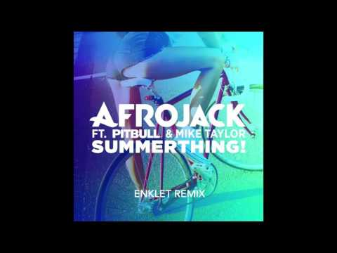 Afrojack - Summerthing (feat. Pitbull & Mike Taylor)(Enklet Remix) [Preview]