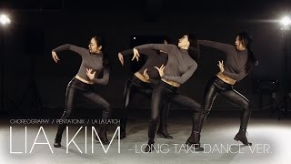 Lia Kim Choreography / La La Latch - Pentatonix (Long Take Dance Ver.)