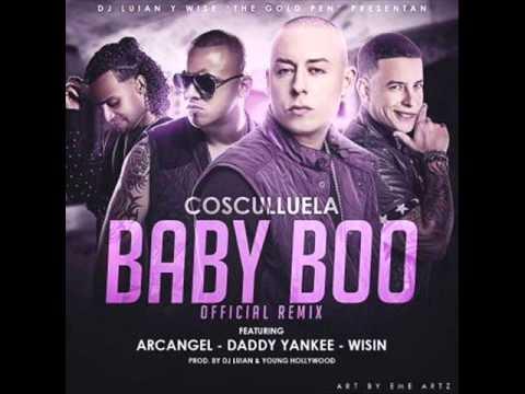 Cosculluela Ft Arcangel  Wisi Y Dady Yanke Baby Boo Remix